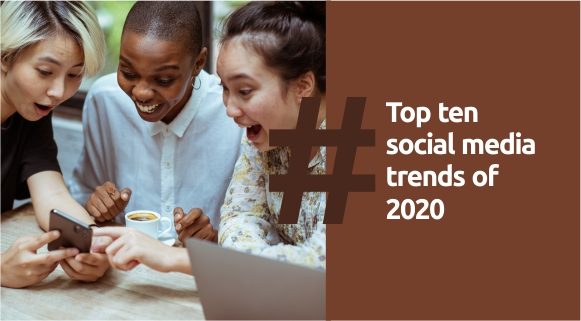 Top 10 Social Media Trends of 2020