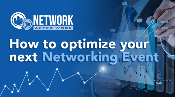 How to Optimize Your Next Networking Event