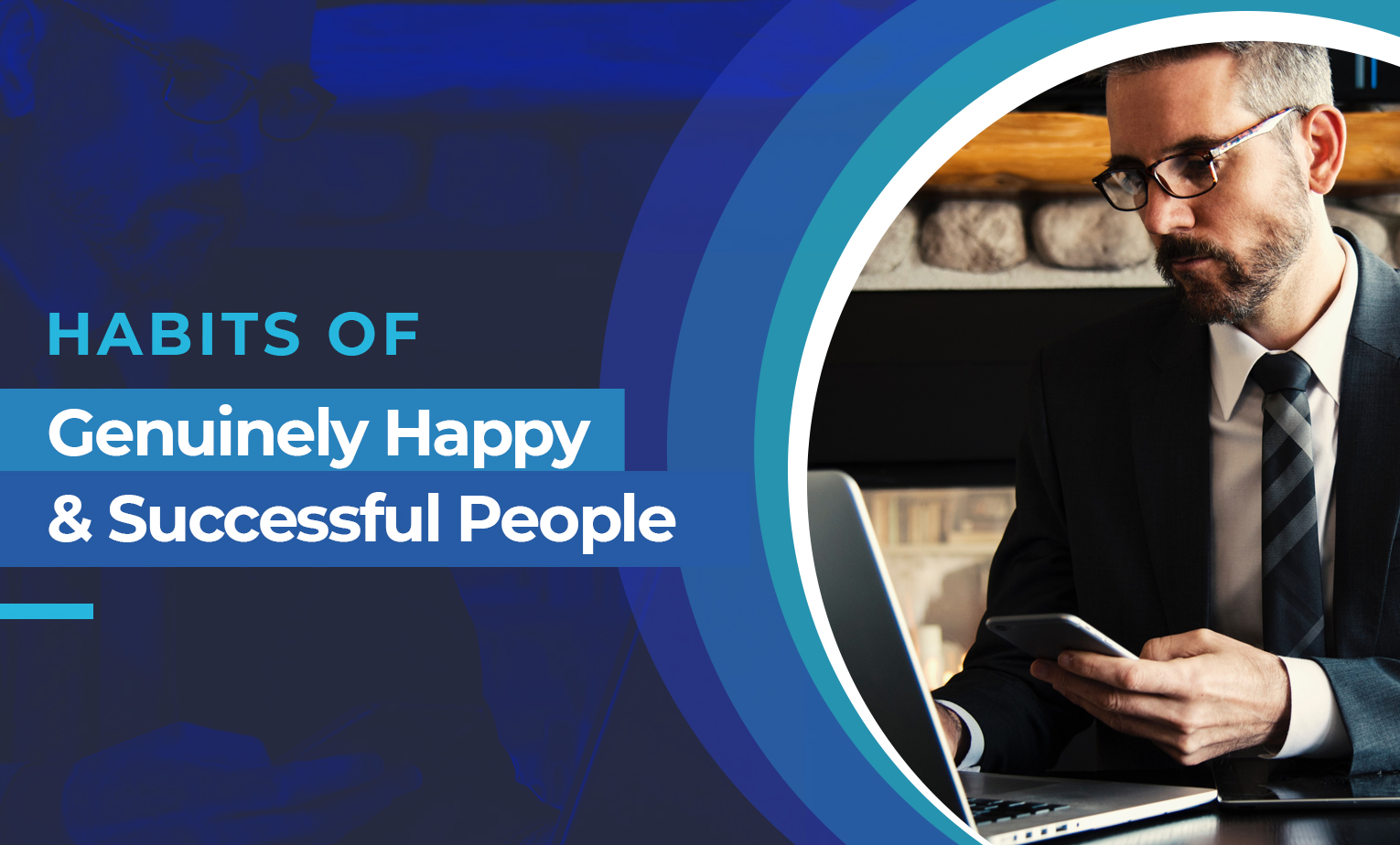 Habits of Genuinely Happy and Successful People