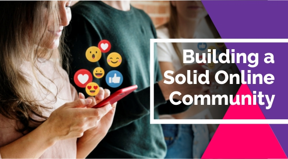 Building a Solid Online Community
