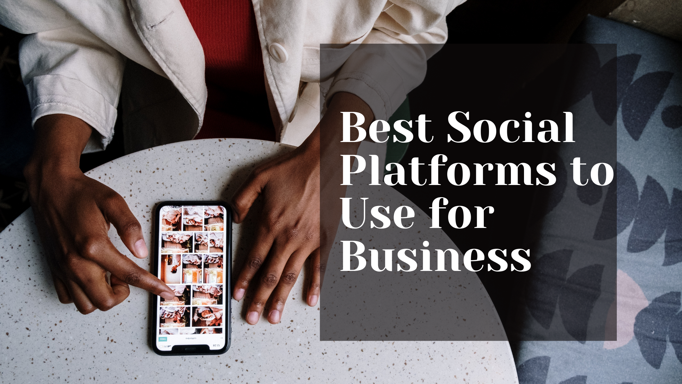 Best social platforms to use for business