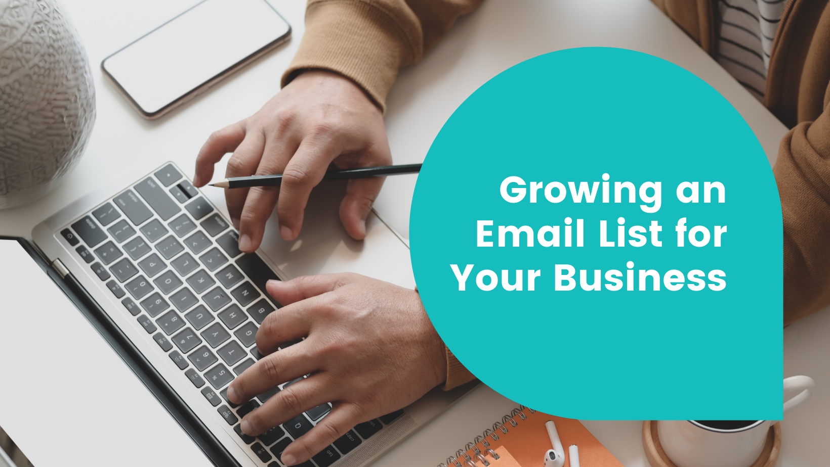 Growing and Email List for Your Business