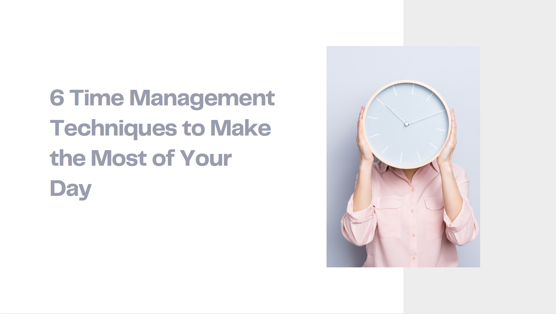 6 time management Techniques to make the most of your day